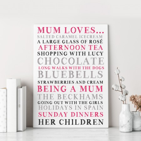 Mum Loves...  - Typography Canvas