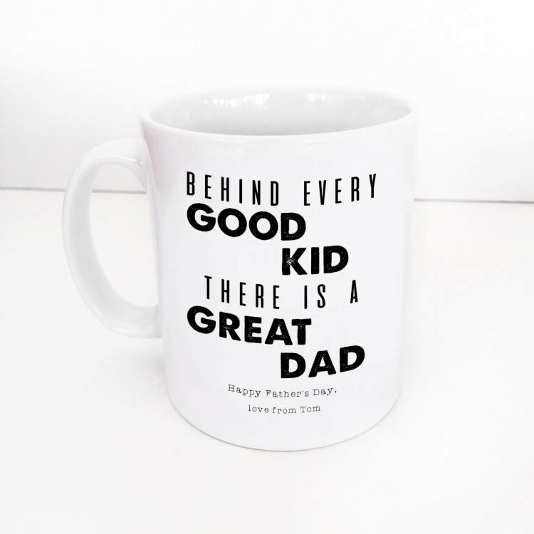 Dad - Behind every good kid
